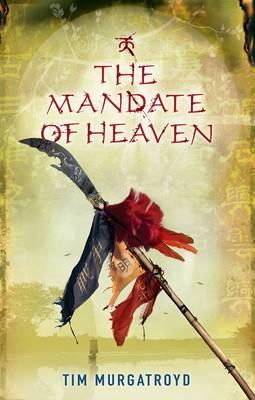 The Mandate of Heaven - Medieval China Trilogy 3 (Hardback)
