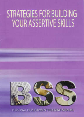 Strategies for Building Your Assertiveness Skills (Paperback)