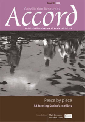 Peace by Piece: Addressing Sudan's Conflict - Accord Issue 18 (Paperback)
