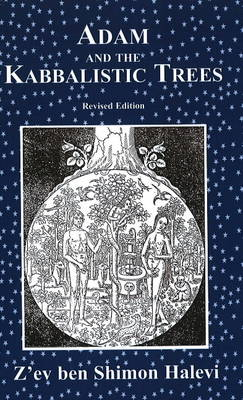Adam and the Kabbalistic Trees: An Esoteric View of the Body, Psyche and Spirit (Paperback)