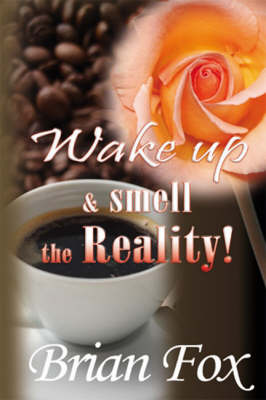 Wake Up and Smell the Reality (Paperback)