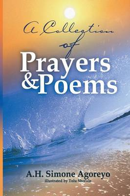 A Collection of Prayers and Poems (Paperback)