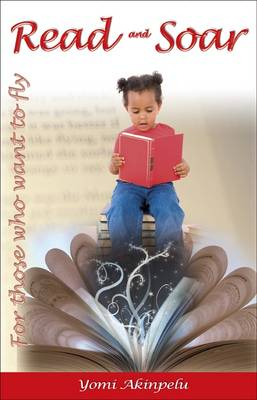 Read and Soar: For Those Who Want to Fly (Paperback)