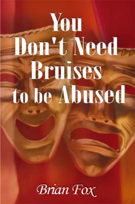 You Don't Need Bruises to be Abused (Paperback)
