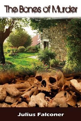 The Bones of Murder - Julius Falconer Series 6 (Paperback)