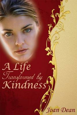 A Life Transformed by Kindness (Paperback)