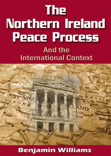The Northern Ireland Peace Process and the International Context (Paperback)