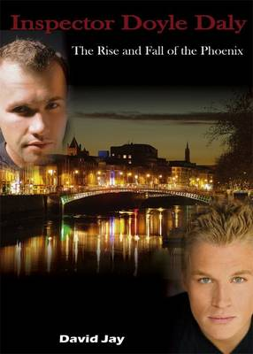Inspector Doyle Daly: The Rise and Fall of the Phoenix (Paperback)