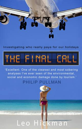 The Final Call: Investigating Who Really Pays For Our Holidays (Paperback)