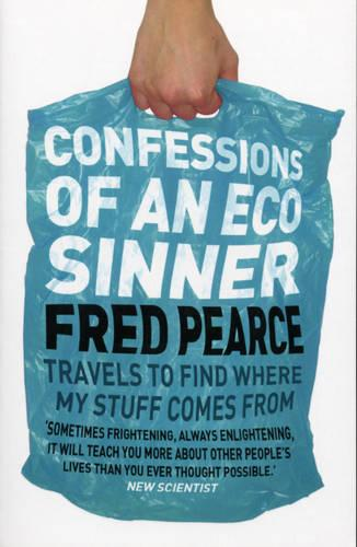 Confessions of an Eco Sinner: Travels to find where my stuff comes from (Paperback)