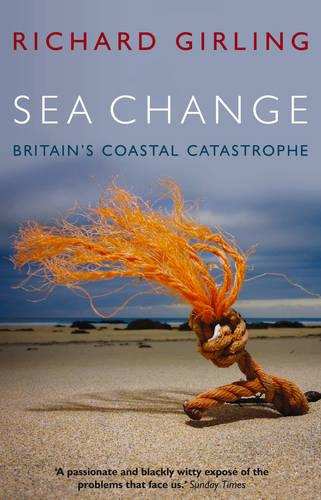 Sea Change: Britain's Coastal Catastrophe (Paperback)