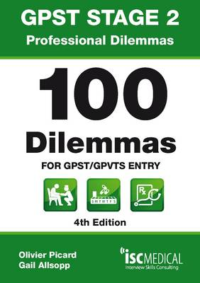 GPST Stage 2 - Professional Dilemmas - 100 Dilemmas for GPST / GPVTS Entry (Situational Judgment Tests / SJTs) (Paperback)