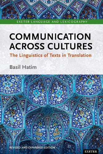 Communication Across Cultures: The Linguistics of Texts in Translation (Expanded and Revised Edition) - Exeter Language and Lexicography (Paperback)