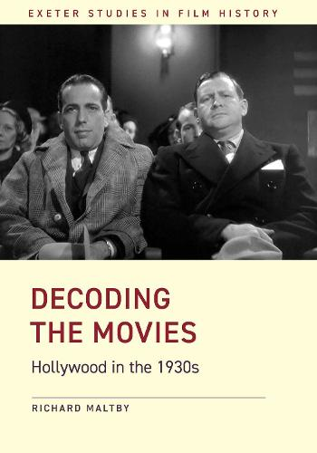 Decoding the Movies: Hollywood in the 1930s - Exeter Studies in Film History (Hardback)
