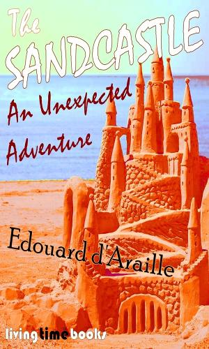The Sandcastle: A Seaside Story - Living Time World of Children (Paperback)