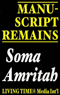 Manuscript Remains: The Final Verse of Soma Amritah - Living Time World Poetry No. 14 (Paperback)