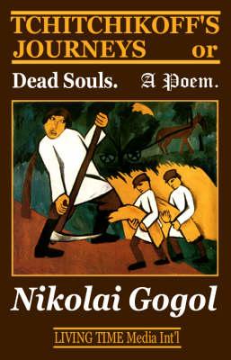 Tchitchikoff's Journeys: Or Dead Souls. A Poem - Living Time World Fiction No. 1 (Paperback)