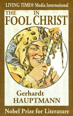The Fool in Christ: Emanuel Quint - Living Time Nobel Prize Collection No. 3 (Paperback)