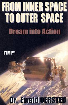From Inner Space to Outer Space: Dream into Action - Living Time World Learning No. 4 (Paperback)