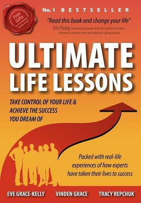 Ultimate Life Lessons: Take Control of Your Life...and Achieve the Success You Dream of (Paperback)