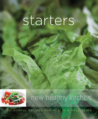 Starters: Colourful Recipes for Health and Well-being (Paperback)