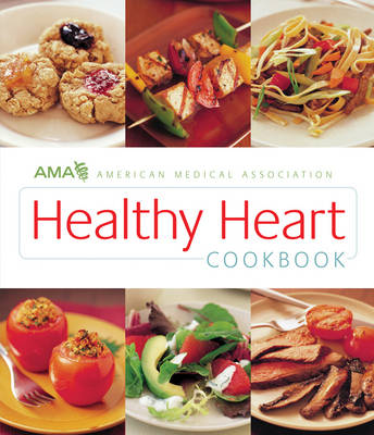 AMA Healthy Heart Cookbook (Paperback)