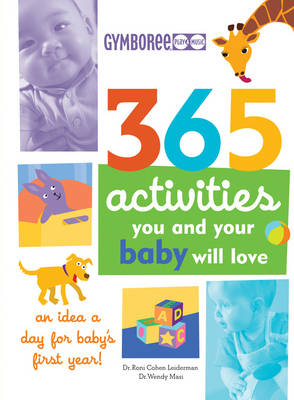 365 Activities You and Your Baby Will Love: An Idea a Day for Baby's First Year! (Paperback)