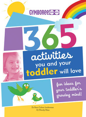 365 Activities You and Your Toddler Will Love: Fun Ideas for Your Toddler's Growing Mind (Paperback)