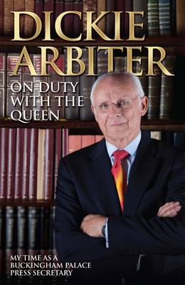 On Duty with the Queen: My Time as a Buckingham Palace Press Officer (Hardback)