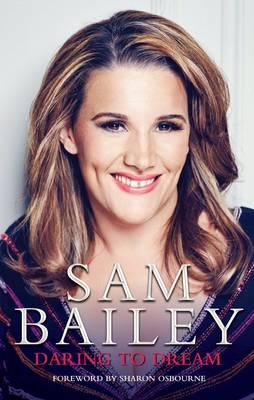 Sam Bailey - Daring to Dream: My Autobiography (Hardback)