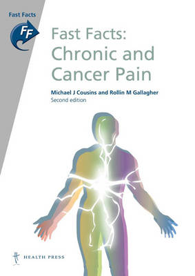 Fast Facts: Chronic and Cancer Pain - Fast Facts (Paperback)