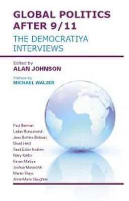 Global Politics After 9/11: The Democratiya Interviews (Paperback)