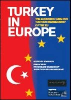 Turkey in Europe: The Economic Case for Turkish Membership of the EU (Paperback)