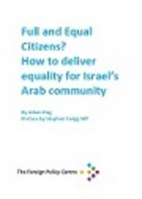 Full and Equal Citizens? How to Deliver Equality for Israel's Arab Community