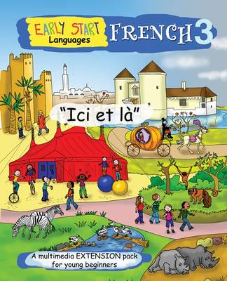 Early Start French 3 DVD Extension Pack 'ici Et La': A Multimedia Extension Pack for Primary French - Early Start Multimedia French Course v. 3