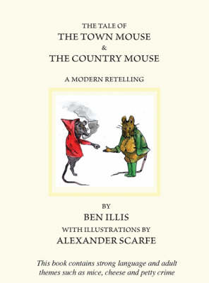 Tale of the Town Mouse & the Country Mouse, The: a Modern Retelling (Hardback)
