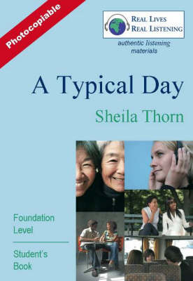 A Typical Day: Foundation Level - Real Lives, Real Listening S. (Paperback)