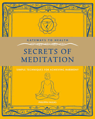 Secrets of Meditation: Simple Techniques for Achieving Harmony - Gateways to Health (Paperback)