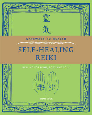 Self-Healing Reiki: Healing for Mind, Body and Soul - Gateways to Health (Paperback)