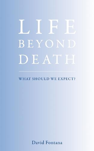 Life Beyond Death: The Nature of the Afterlife (Paperback)