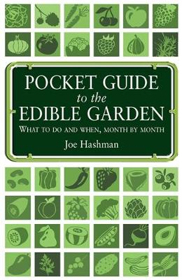 Pocket Guide To The Edible Garden: What to Do and When, Month by Month (Paperback)