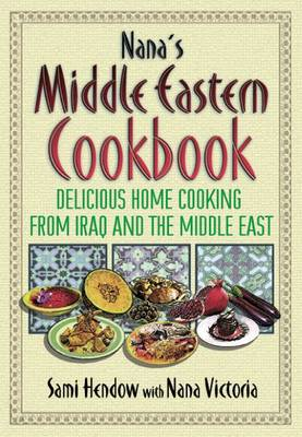 Nana's Middle Eastern Cookbook: Delicious, Home-cooking Recipes from Iraq and the Middle East (Paperback)