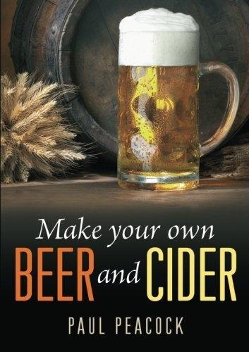 Make Your Own Beer And Cider (Paperback)