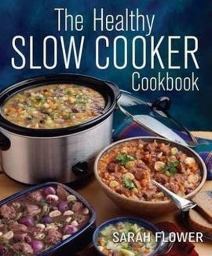The Healthy Slow Cooker Cookbook (Paperback)