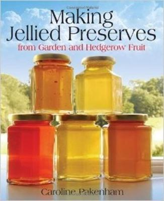 Making Jellied Preserves From Garden and Hedgerow Fruit (Paperback)