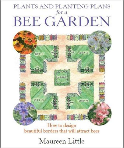 Plants and Planting Plans for a Bee Garden: How to design beautiful borders that will attract bees (Paperback)