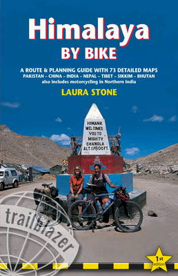 Himalaya by Bike: A Route and Planning Guide for Motorcyclists and Cyclists (Paperback)