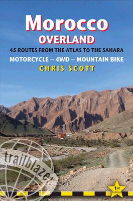 Morocco Overland: From the Atlas to the Sahara - 4wd, Motorcycle, Mountain Bike (Paperback)