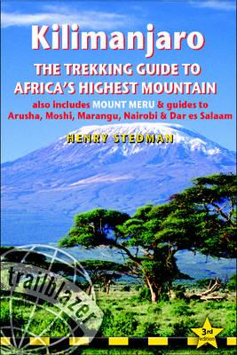 Kilimanjaro the Trekking Guide to Africa's Highest Mountain: Includes Mount Meru and Guides to Arusha, Moshi, Marangu, Nairobi and Dar-es-Salaam (Paperback)