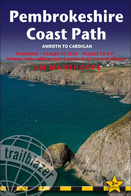 Pembrokeshire Coast Path: Amroth to Cardigan: Planning, Places to Stay, Places to Eat - British Walking Guides (Paperback)